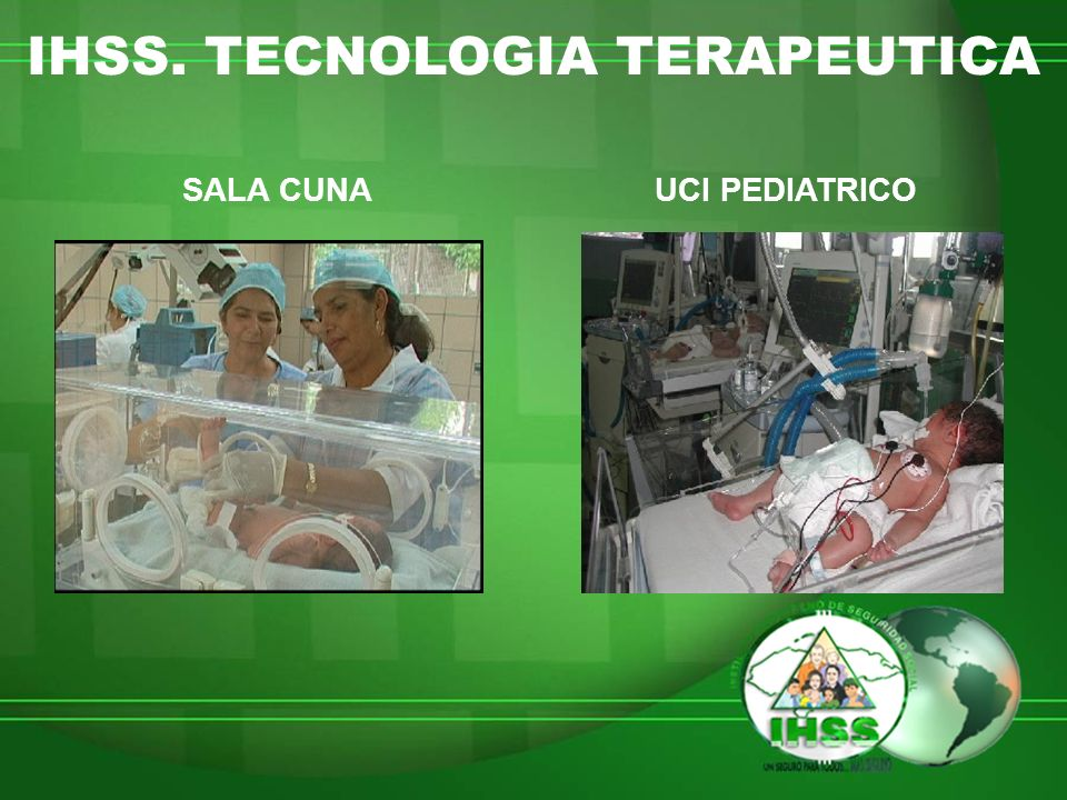 IHSS. TECNOLOGIA TERAPEUTICA SALA CUNAUCI PEDIATRICO