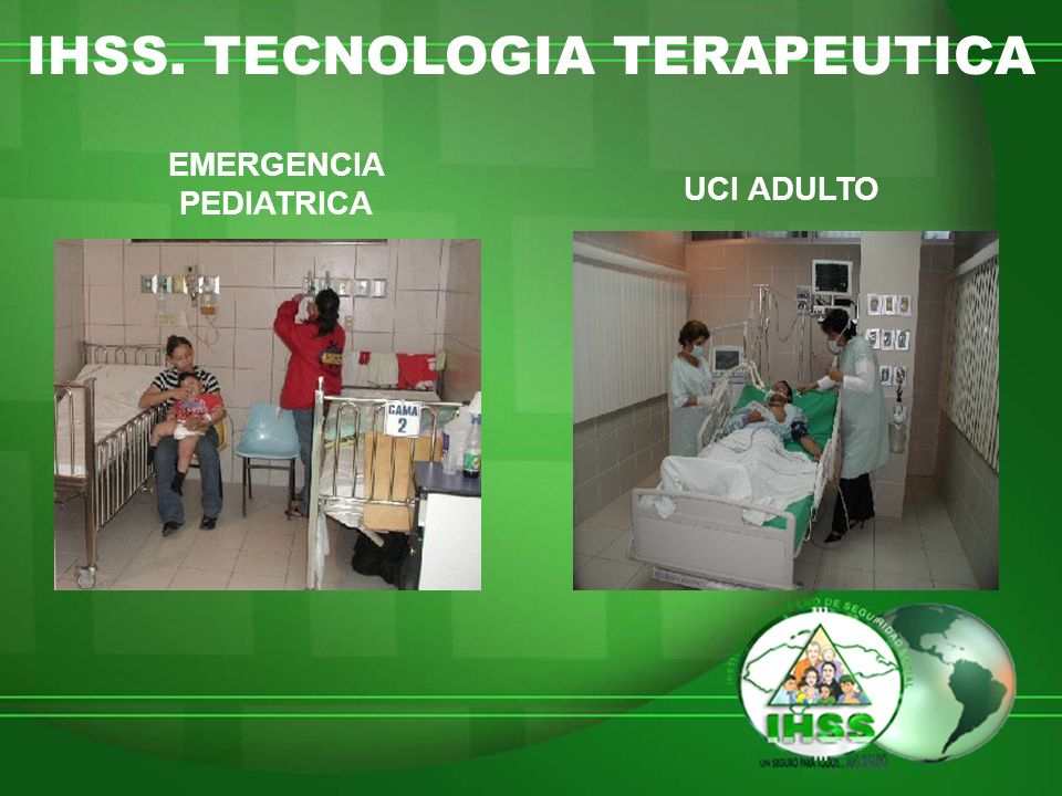 IHSS. TECNOLOGIA TERAPEUTICA EMERGENCIA PEDIATRICA UCI ADULTO