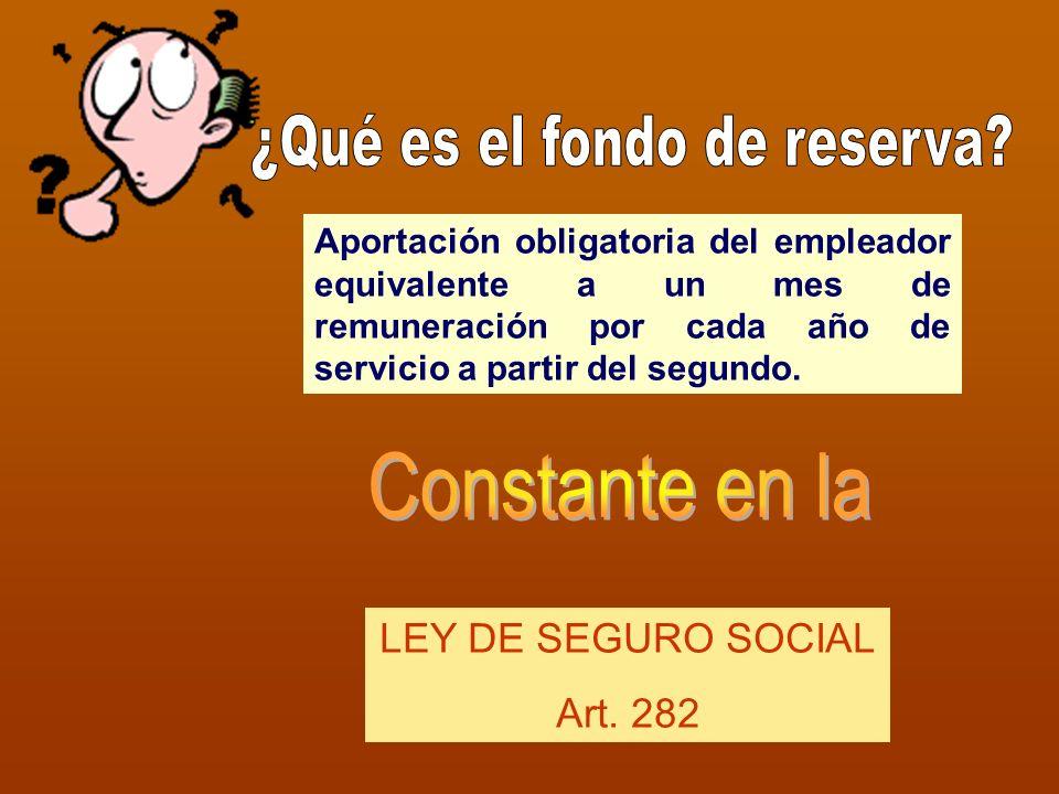 Aportación obligatoria del empleador equivalente a un mes de remuneración por cada año de servicio a partir del segundo.