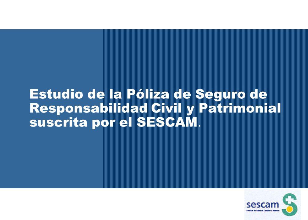Estudio de la Póliza de Seguro de Responsabilidad Civil y Patrimonial suscrita por el SESCAM.