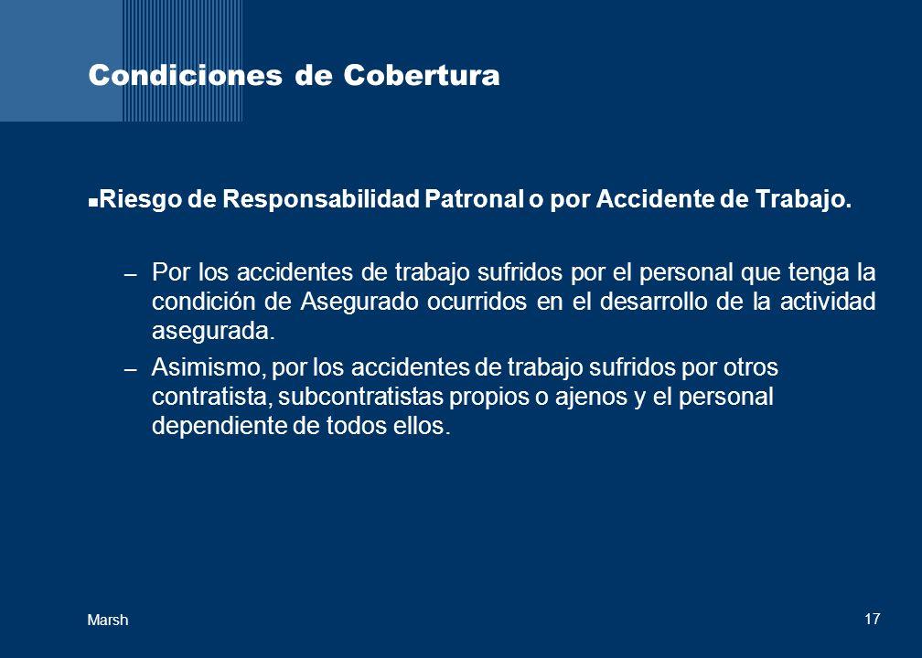 17 Marsh Condiciones de Cobertura Riesgo de Responsabilidad Patronal o por Accidente de Trabajo.