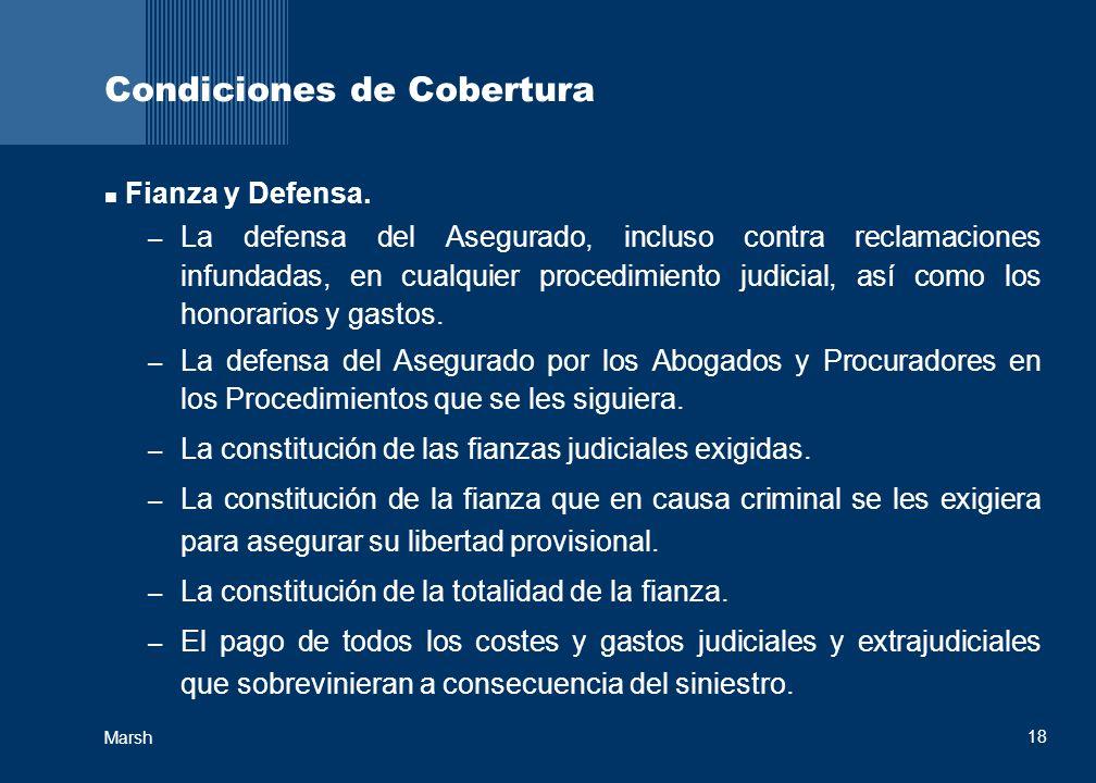 18 Marsh Condiciones de Cobertura Fianza y Defensa. – La defensa del Asegurado, incluso contra reclamaciones infundadas, en cualquier procedimiento ju