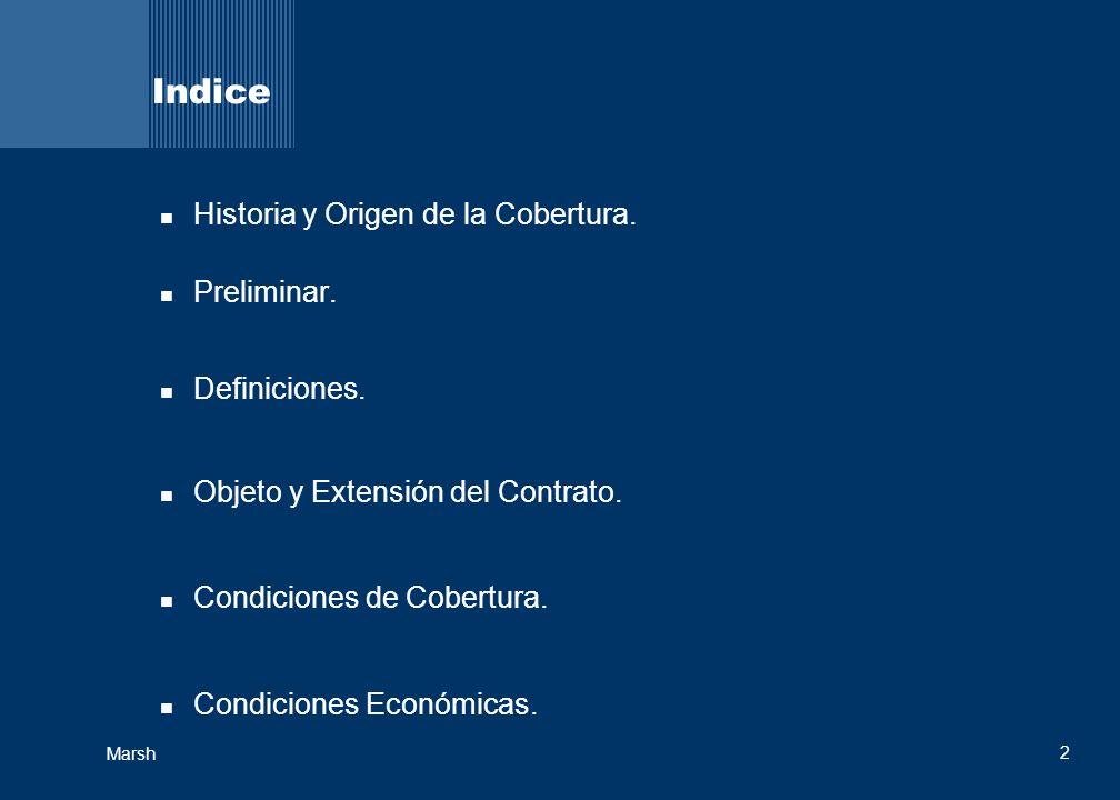 2 Marsh Indice Historia y Origen de la Cobertura. Preliminar. Definiciones. Objeto y Extensión del Contrato. Condiciones de Cobertura. Condiciones Eco