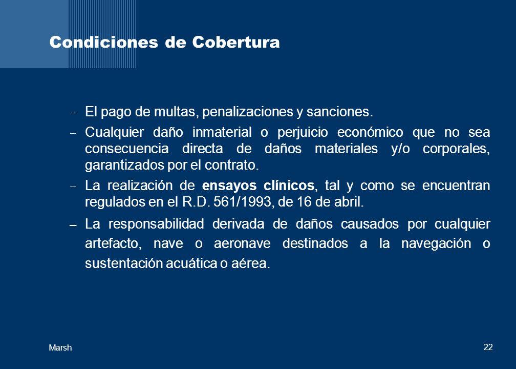 22 Marsh Condiciones de Cobertura El pago de multas, penalizaciones y sanciones.