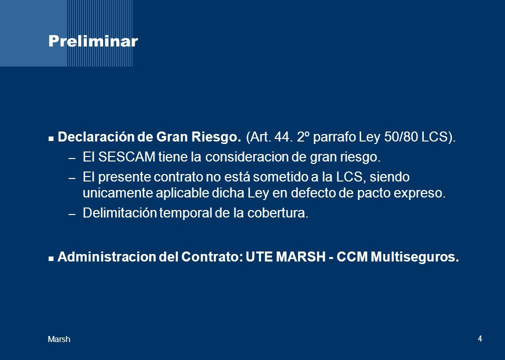 4 Marsh Preliminar Declaración de Gran Riesgo.(Art. 44. 2º parrafo Ley 50/80 LCS). – El SESCAM tiene la consideracion de gran riesgo. – El presente co