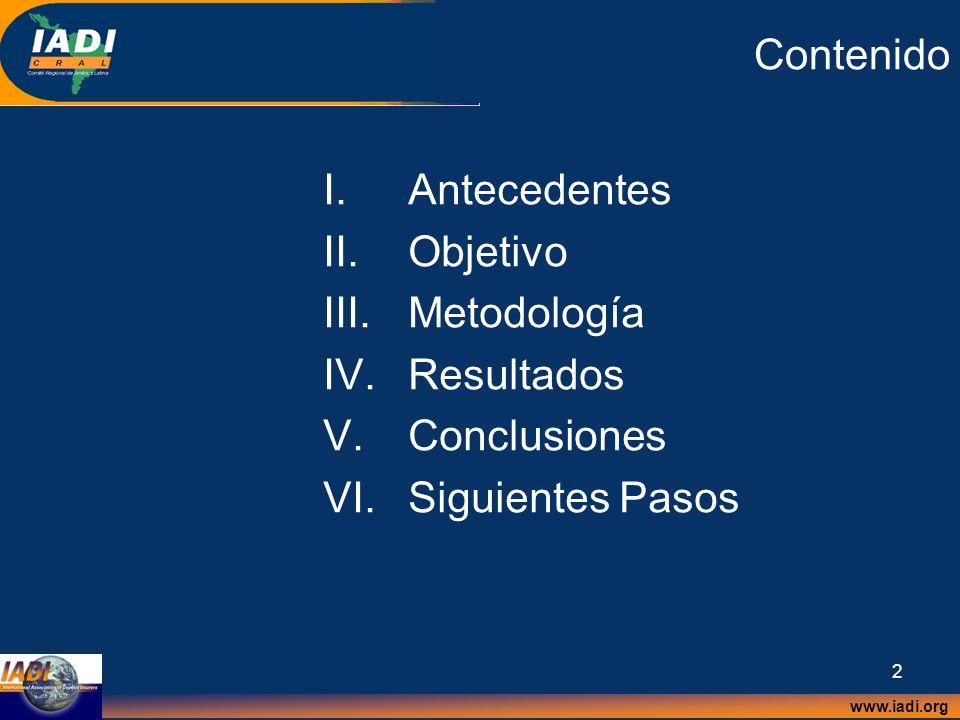 www.iadi.org 2 Contenido I.Antecedentes II.Objetivo III.Metodología IV.Resultados V.Conclusiones VI.Siguientes Pasos