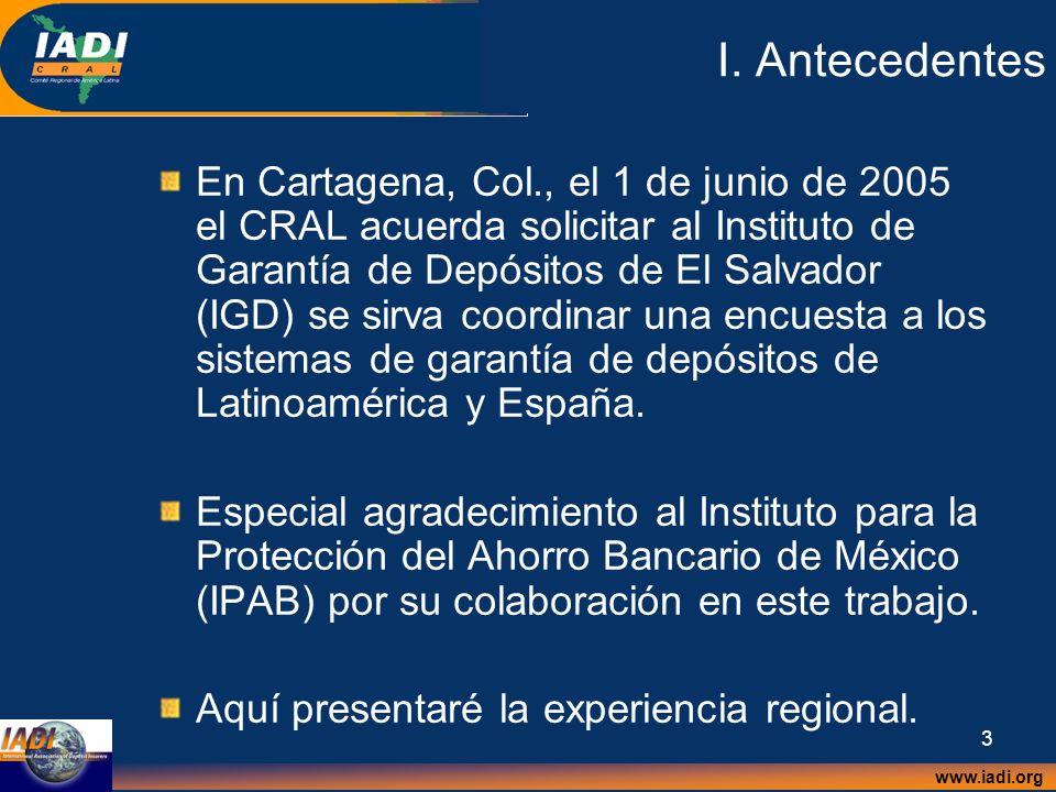 www.iadi.org 4 Integrantes de la Red de Seguridad Financiera PaísBanco CentralSeguro de Depósito BancarioSupervisión Bancaria Argentina Banco Central de la República Argentina (BCRA) Seguro de Depósitos SA (SEDESA) Superintendencia de Entidades Financieras y de Cambios (BCRA) BoliviaBanco Central de Bolivia- [1] [1] Superintendencia de Bancos y Entidades Financieras (SBEF) Brasil Banco Central do Brasil (BCB) Fundo Garantidor de Créditos (FGC) BCB: Departamento de Supervisão de Bancos e de Conglomerados Bancários ChileBanco Central de ChileEstado de Chile Superintendencia de Bancos e Instituciones Financieras ColombiaBanco de la República Fondo de Garantías de Instituciones Financieras (FOGAFIN) Superintendencia Financiera de Colombia Costa Rica Banco Central de Costa Rica (BCCR) Fondo de Garantías para los inversionistas de los Bancos Privados [2] [2] Superintendencia General de Instituciones Financieras (SUGEF) Ecuador Banco Central del Ecuador Agencia de Garantía de Depósitos (AGD) Superintendencia de Bancos El Salvador Banco Central de Reserva de El Salvador Instituto de Garantías de Depósito (IGD) Superintendencia del Sistema Financiero Guatemala Banco Central de Guatemala BCG: Fondo para la Protección del Ahorro (FOPA) Superintendencia de Bancos Honduras Banco Central de Honduras (BCH) BCH: Fondo de Seguro de Depósitos (FOSEDE) Comisión Nacional de Bancos y Seguros (CNBS) [1] [1] En Bolivia no existe un Fondo de Seguro de Depósitos explícito.