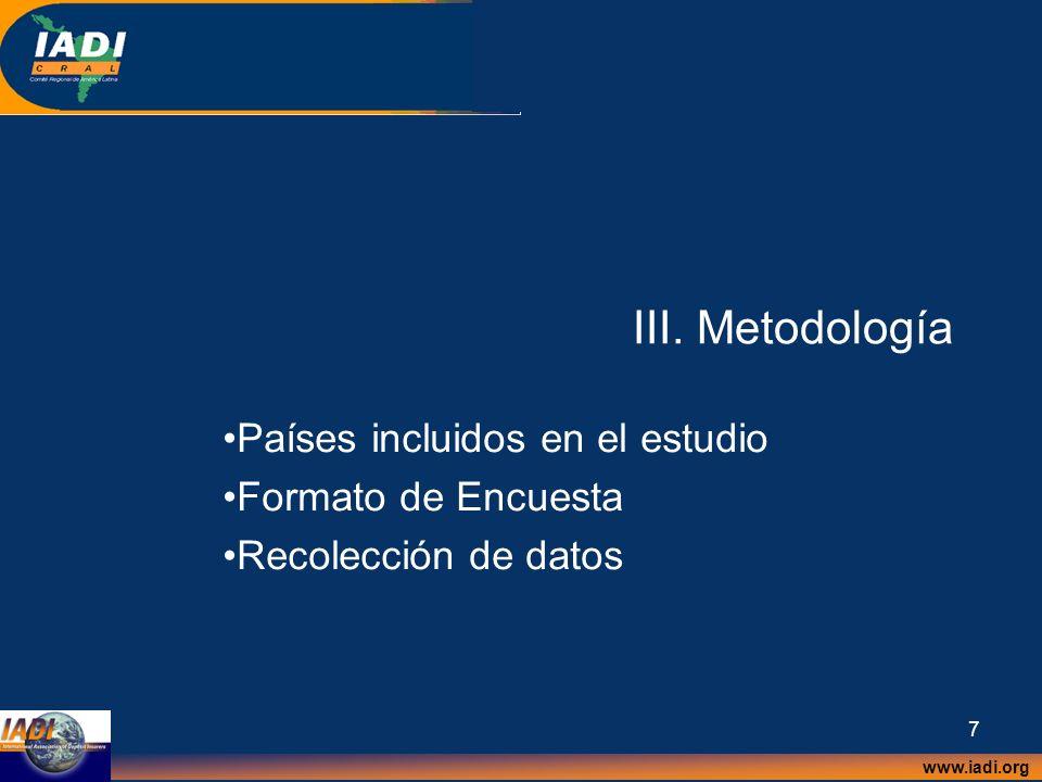 www.iadi.org 7 III. Metodología Países incluidos en el estudio Formato de Encuesta Recolección de datos