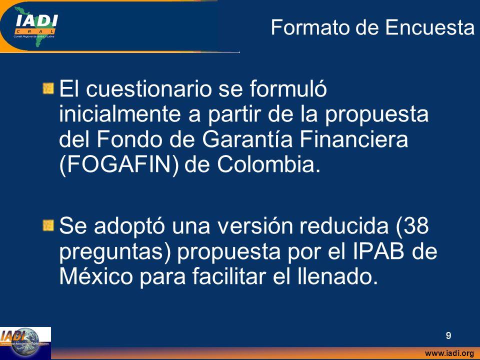 www.iadi.org 9 Formato de Encuesta El cuestionario se formuló inicialmente a partir de la propuesta del Fondo de Garantía Financiera (FOGAFIN) de Colo