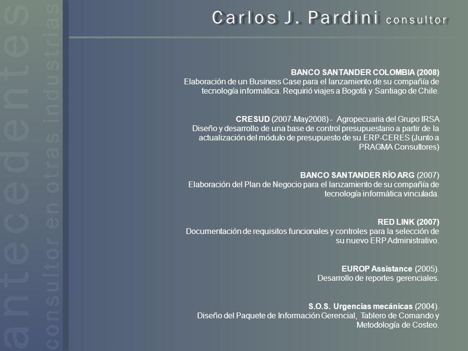 BANCO SANTANDER COLOMBIA (2008) Elaboración de un Business Case para el lanzamiento de su compañía de tecnología informática.