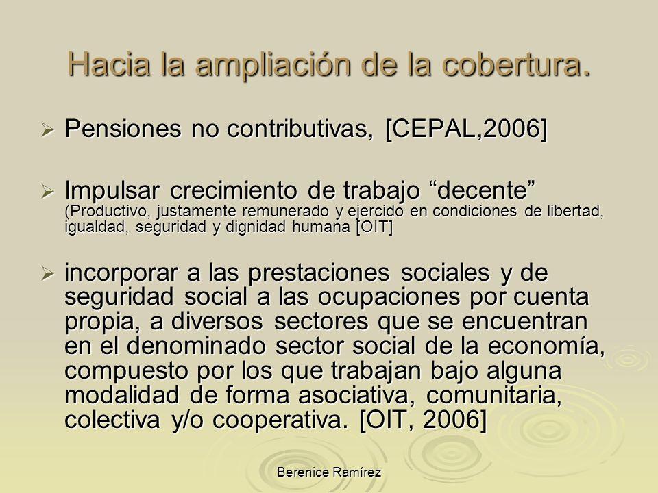 Berenice Ramírez Hacia la ampliación de la cobertura. Pensiones no contributivas, [CEPAL,2006] Pensiones no contributivas, [CEPAL,2006] Impulsar creci