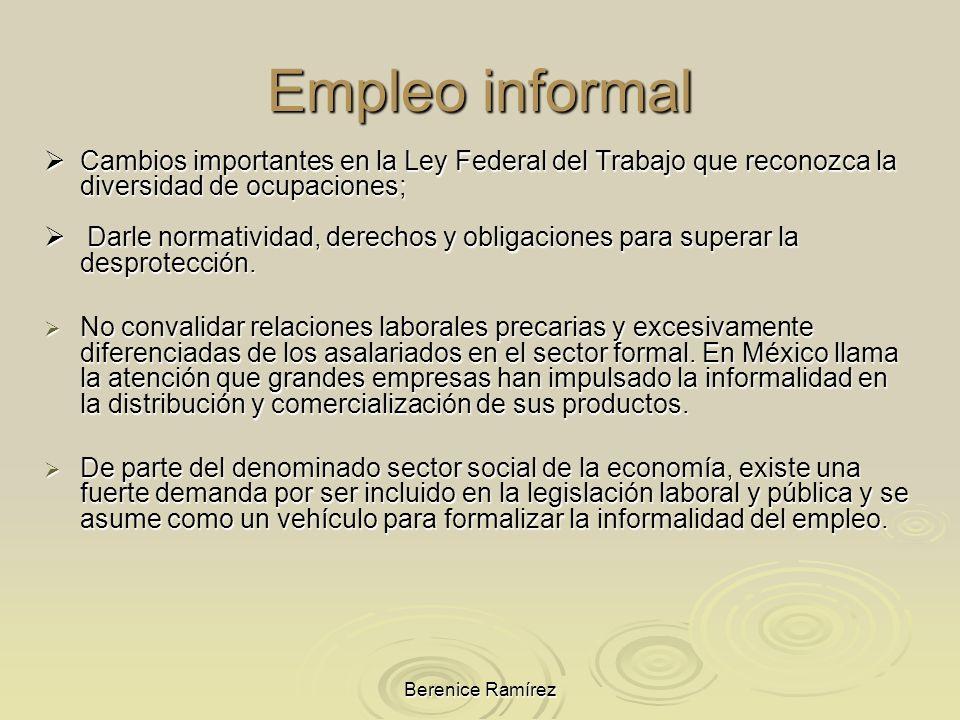 Berenice Ramírez Cambios importantes en la Ley Federal del Trabajo que reconozca la diversidad de ocupaciones; Cambios importantes en la Ley Federal d