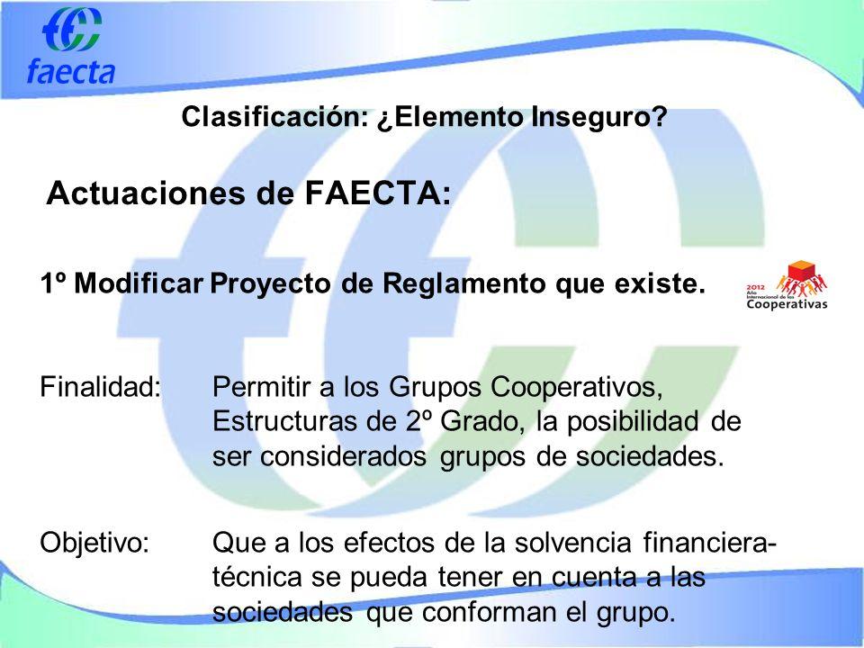 Actuaciones de FAECTA: 1º Modificar Proyecto de Reglamento que existe.