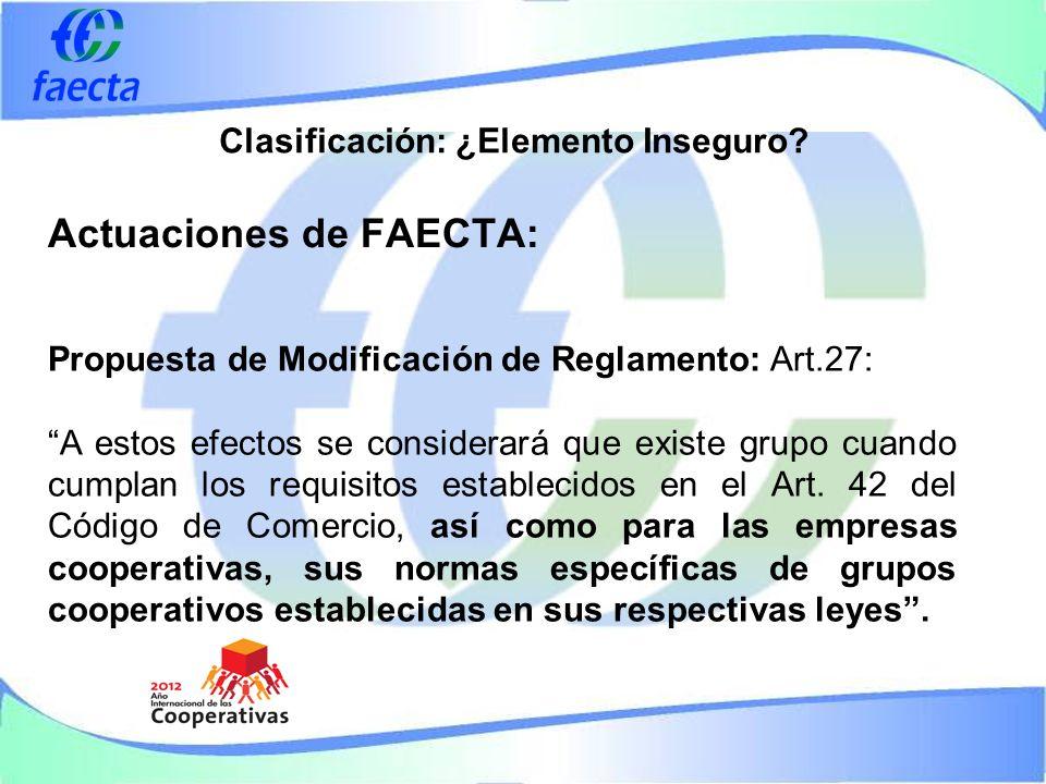 Actuaciones de FAECTA: Propuesta de Modificación de Reglamento: Art.27: A estos efectos se considerará que existe grupo cuando cumplan los requisitos establecidos en el Art.