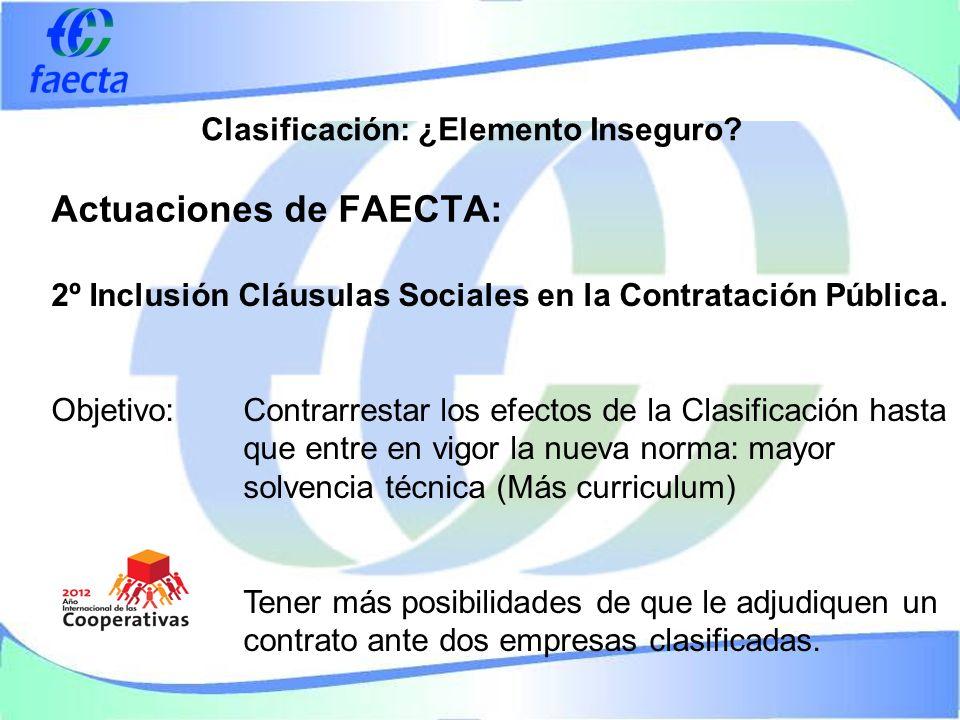 Actuaciones de FAECTA: Clasificación: ¿Elemento Inseguro.