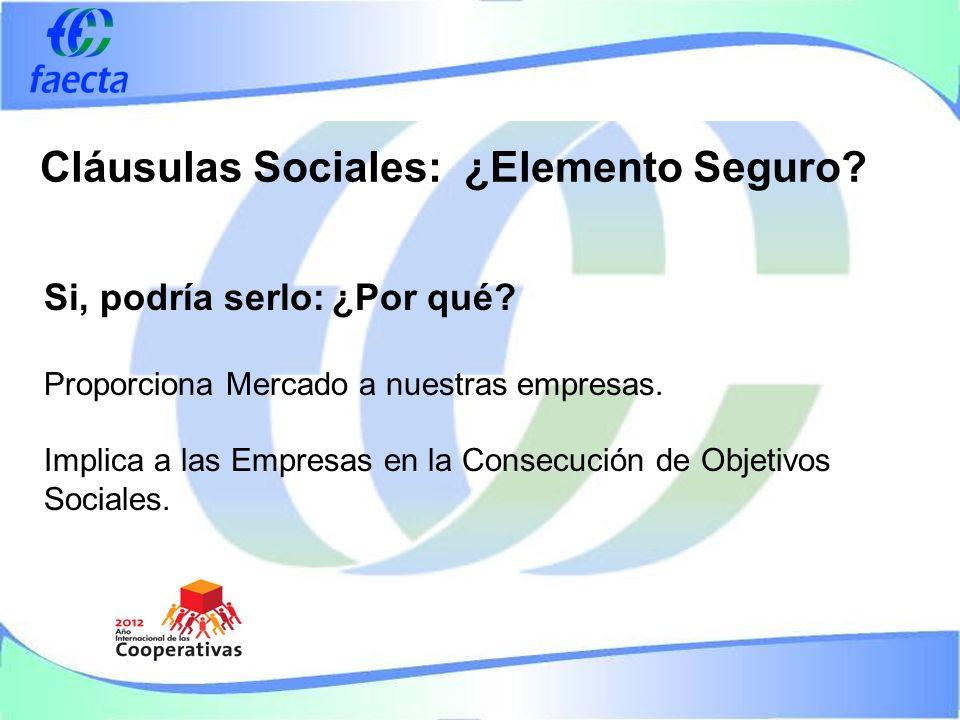 Cláusulas Sociales: ¿Elemento Seguro. Si, podría serlo:¿Por qué.