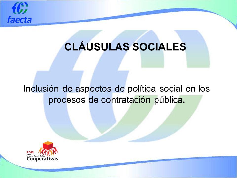 CLÁUSULAS SOCIALES Inclusión de aspectos de política social en los procesos de contratación pública.