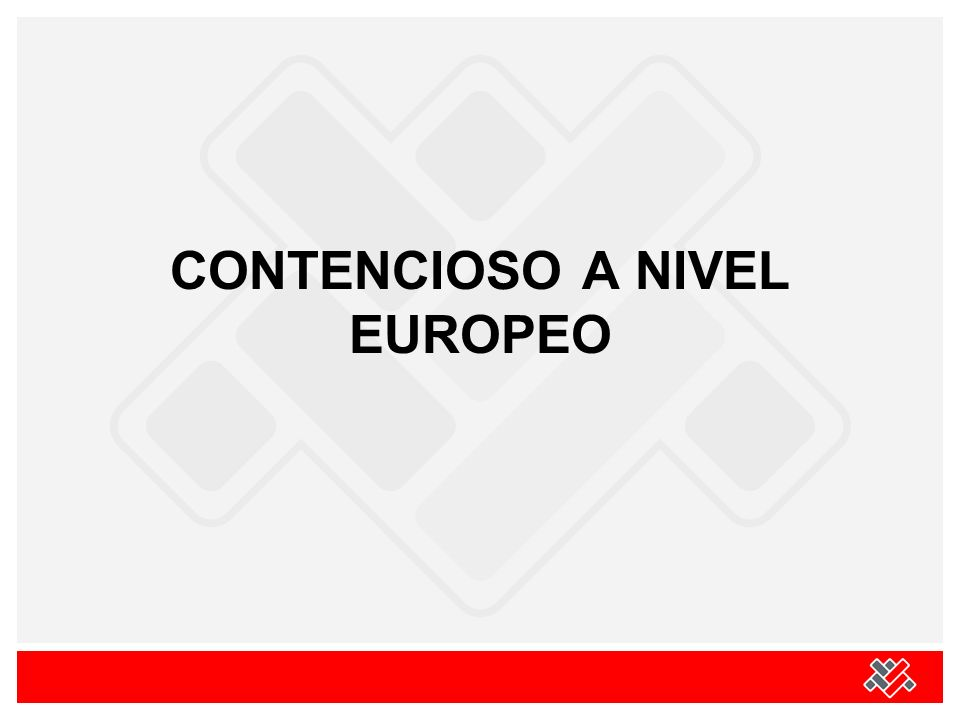 CONTENCIOSO A NIVEL EUROPEO