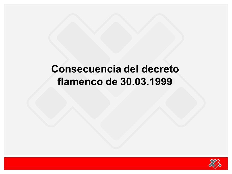 Consecuencia del decreto flamenco de 30.03.1999