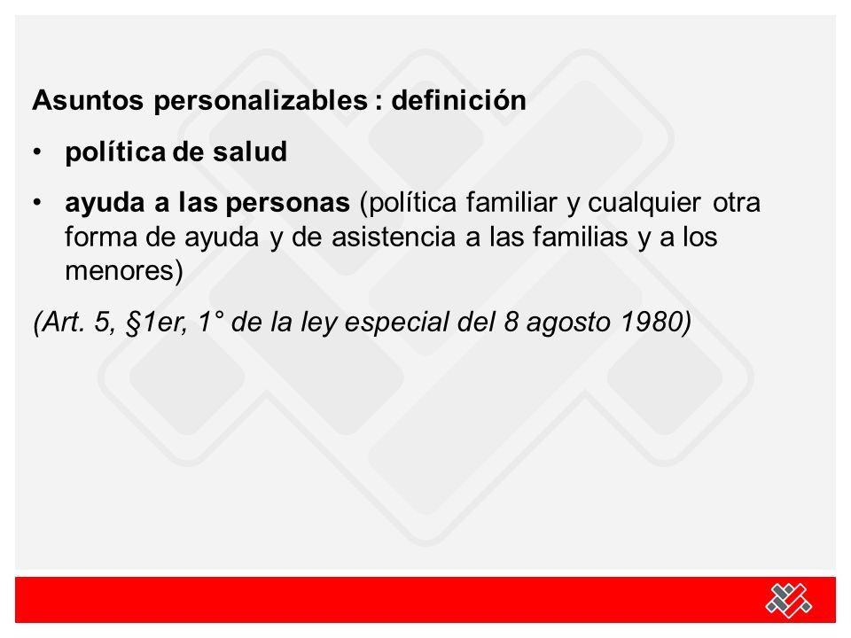 Asuntos personalizables : definición política de salud ayuda a las personas (política familiar y cualquier otra forma de ayuda y de asistencia a las familias y a los menores) (Art.