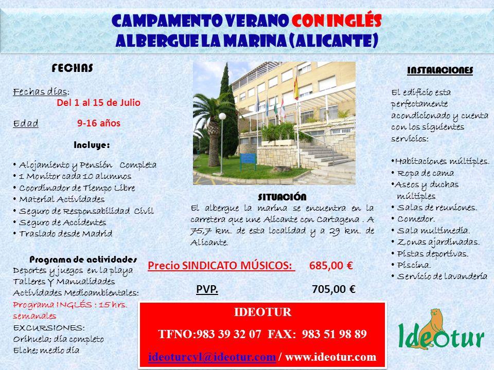 CAMPAMENTO Verano CON INGLÉS Albergue la marina (alicante) CAMPAMENTO Verano CON INGLÉS Albergue la marina (alicante) SITUACIÓN El albergue la marina se encuentra en la carretera que une Alicante con Cartagena.