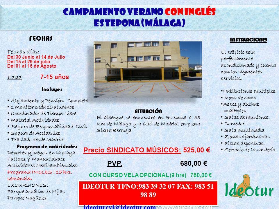 CAMPAMENTO Verano CON INGLÉS ESTEPONA (MÁLAGA) CAMPAMENTO Verano CON INGLÉS ESTEPONA (MÁLAGA) SITUACIÓN El albergue se encuentra en Estepona a 83 Km de Málaga y a 630 de Madrid, en plena Sierra Bermeja INSTALACIONES El edificio esta perfectamente acondicionado y cuenta con los siguientes servicios: Habitaciones múltiples.