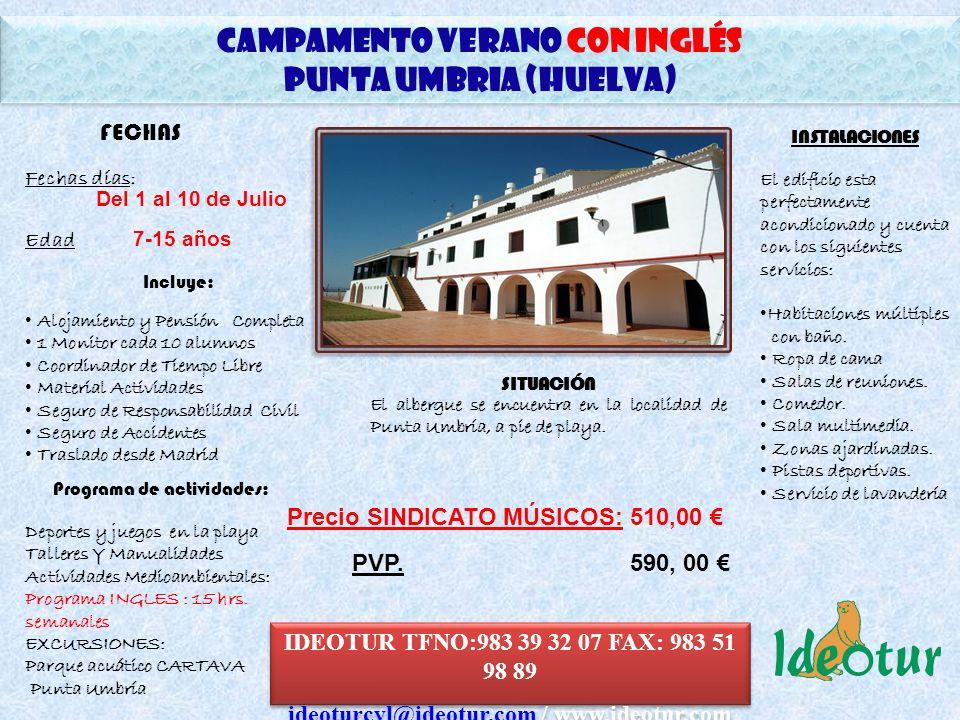 CAMPAMENTO Verano CON INGLÉS PUNTA UMBRIA (HUELVA) CAMPAMENTO Verano CON INGLÉS PUNTA UMBRIA (HUELVA) SITUACIÓN El albergue se encuentra en la localidad de Punta Umbría, a pie de playa.