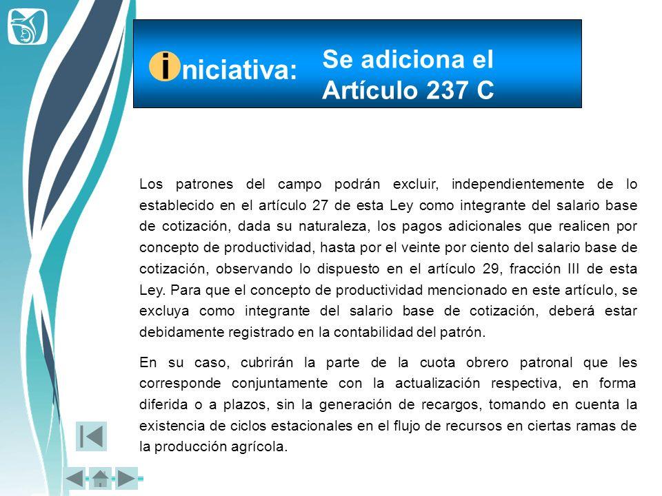 Los patrones del campo podrán excluir, independientemente de lo establecido en el artículo 27 de esta Ley como integrante del salario base de cotizaci