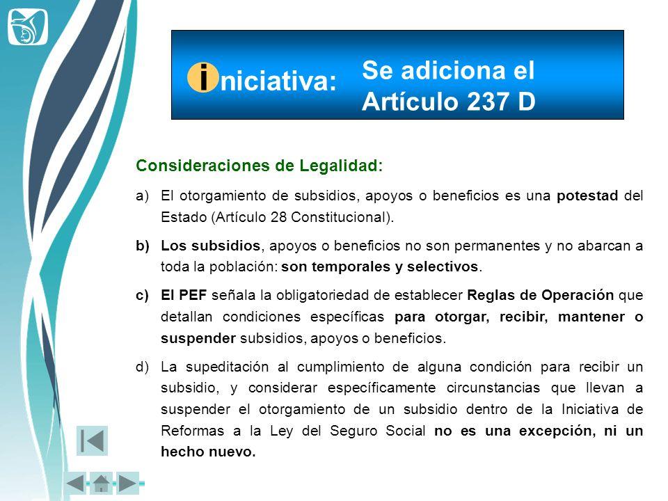 Consideraciones de Legalidad: a)El otorgamiento de subsidios, apoyos o beneficios es una potestad del Estado (Artículo 28 Constitucional). b)Los subsi