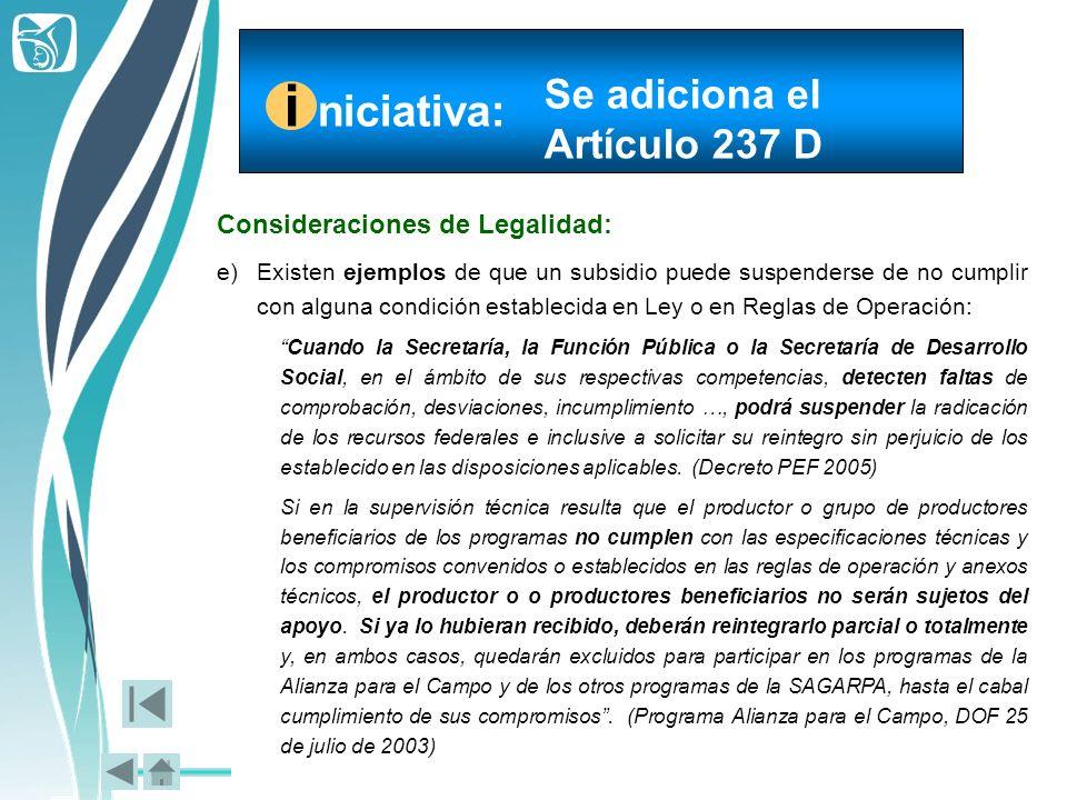 Consideraciones de Legalidad: e)Existen ejemplos de que un subsidio puede suspenderse de no cumplir con alguna condición establecida en Ley o en Regla