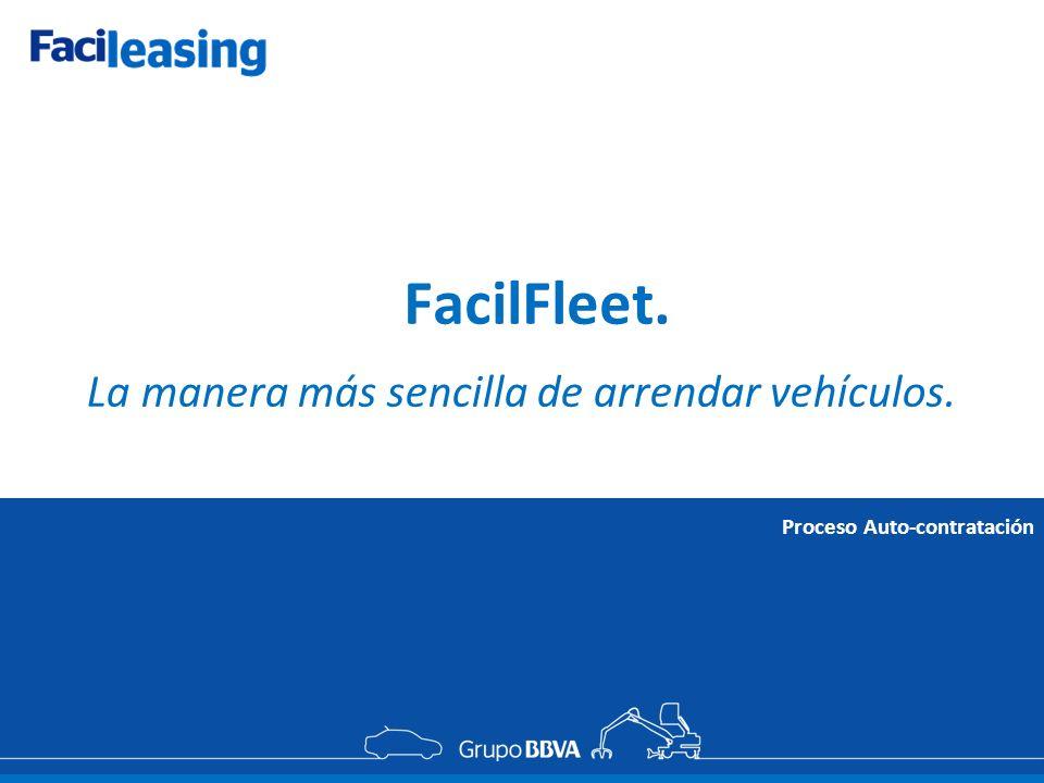 FacilFleet. La manera más sencilla de arrendar vehículos. Proceso Auto-contratación
