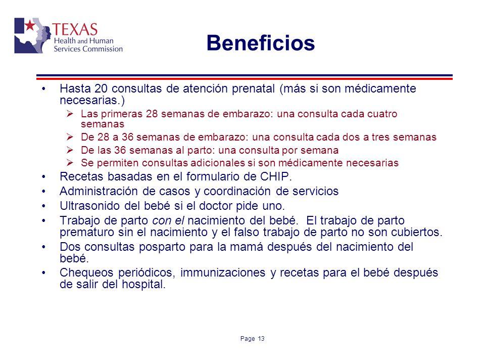 Page 13 Beneficios Hasta 20 consultas de atención prenatal (más si son médicamente necesarias.) Las primeras 28 semanas de embarazo: una consulta cada