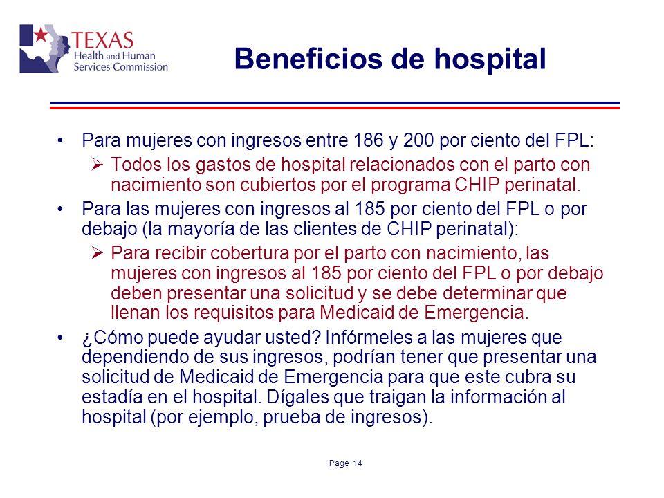 Page 14 Beneficios de hospital Para mujeres con ingresos entre 186 y 200 por ciento del FPL: Todos los gastos de hospital relacionados con el parto co