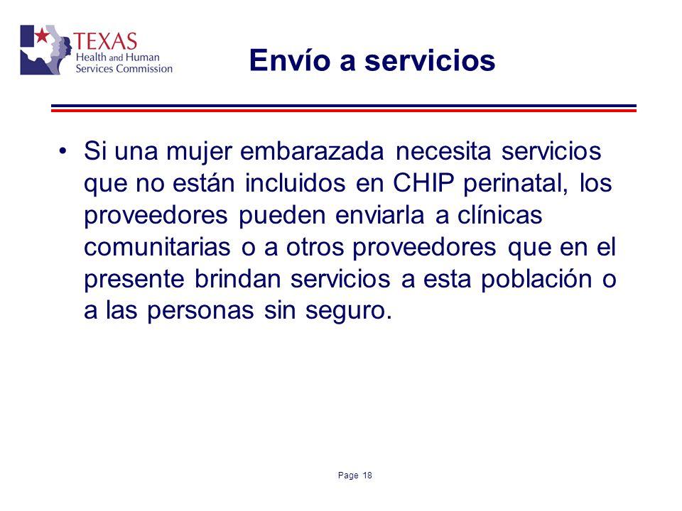 Page 18 Envío a servicios Si una mujer embarazada necesita servicios que no están incluidos en CHIP perinatal, los proveedores pueden enviarla a clíni