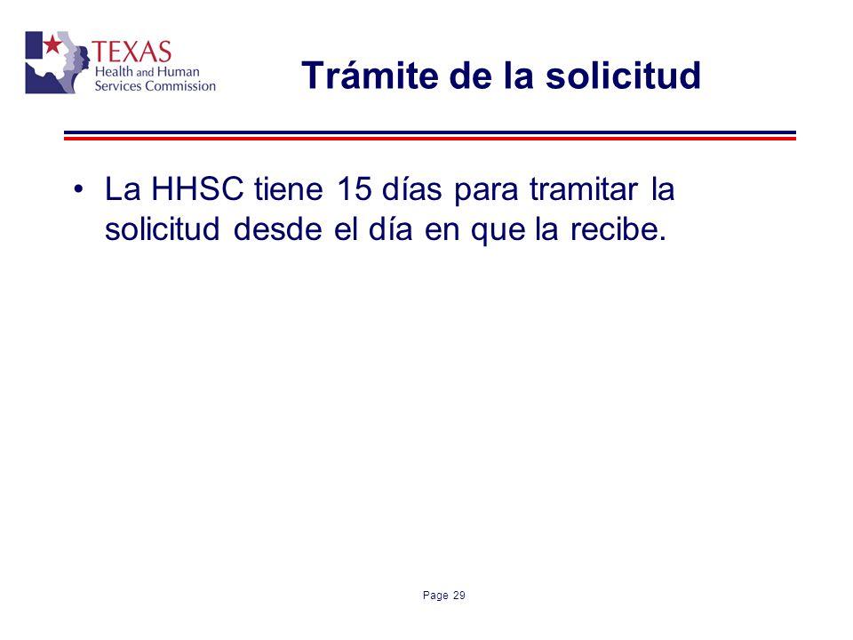 Page 29 Trámite de la solicitud La HHSC tiene 15 días para tramitar la solicitud desde el día en que la recibe.