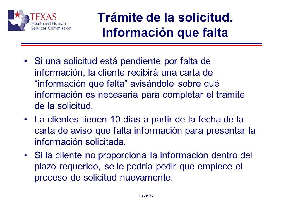Page 30 Trámite de la solicitud. Información que falta Si una solicitud está pendiente por falta de información, la cliente recibirá una carta de info