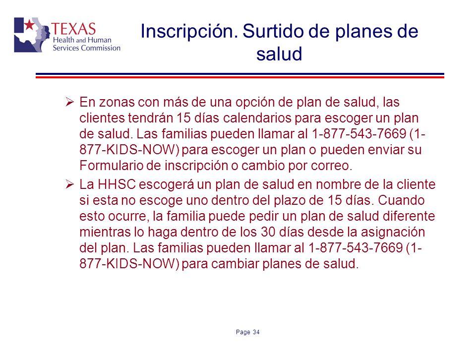 Page 34 Inscripción. Surtido de planes de salud En zonas con más de una opción de plan de salud, las clientes tendrán 15 días calendarios para escoger