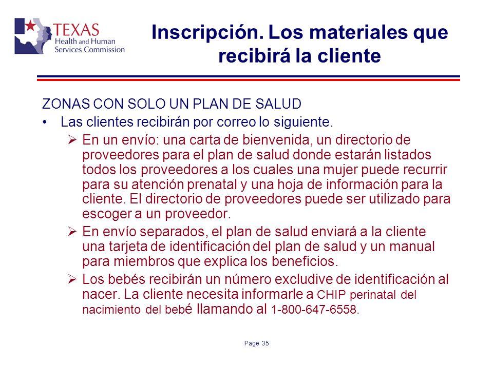 Page 35 Inscripción. Los materiales que recibirá la cliente ZONAS CON SOLO UN PLAN DE SALUD Las clientes recibirán por correo lo siguiente. En un enví
