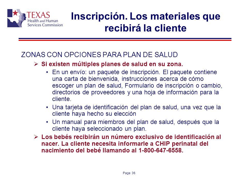 Page 36 Inscripción. Los materiales que recibirá la cliente ZONAS CON OPCIONES PARA PLAN DE SALUD Si existen múltiples planes de salud en su zona. En