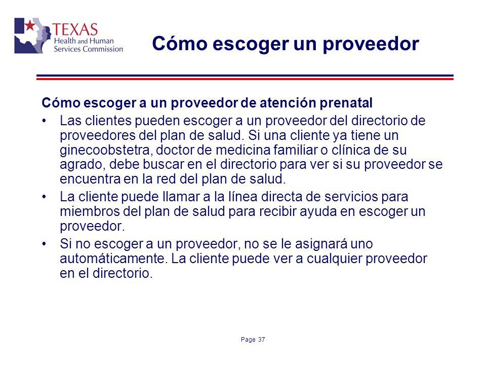 Page 37 Cómo escoger un proveedor Cómo escoger a un proveedor de atención prenatal Las clientes pueden escoger a un proveedor del directorio de provee