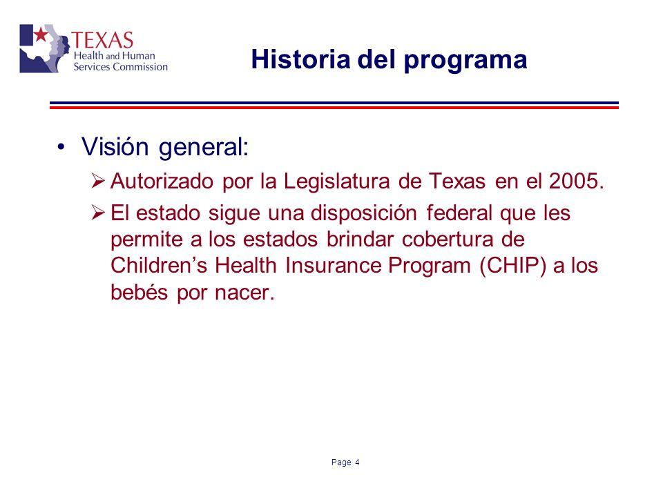Page 4 Historia del programa Visión general: Autorizado por la Legislatura de Texas en el 2005. El estado sigue una disposición federal que les permit