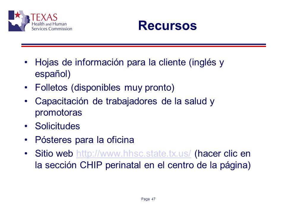 Page 47 Recursos Hojas de información para la cliente (inglés y español) Folletos (disponibles muy pronto) Capacitación de trabajadores de la salud y