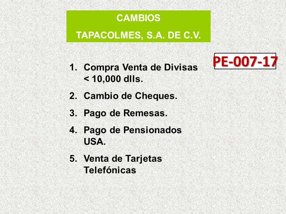 CAMBIOS TAPACOLMES, S.A.DE C.V. 1.Compra Venta de Divisas < 10,000 dlls.