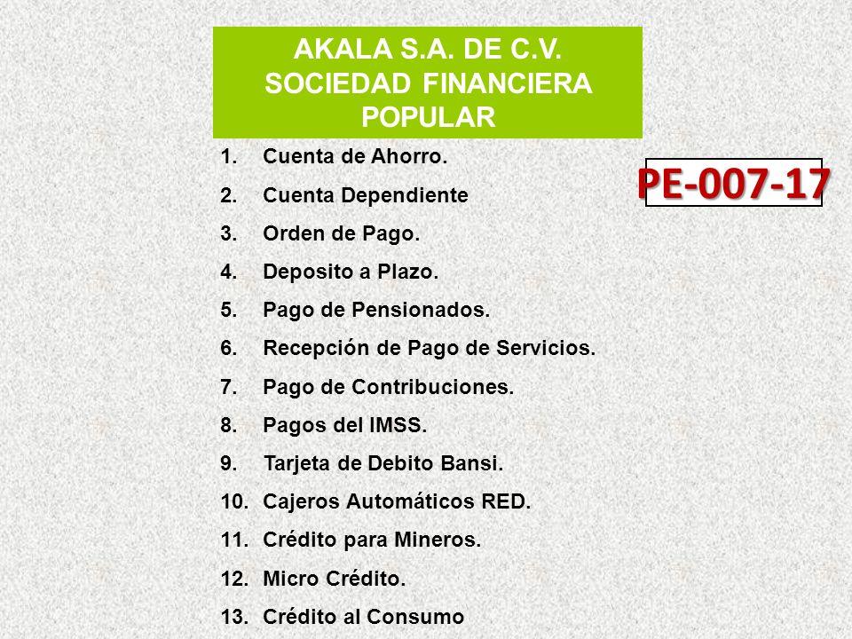 AKALA S.A.DE C.V. SOCIEDAD FINANCIERA POPULAR 1.Cuenta de Ahorro.