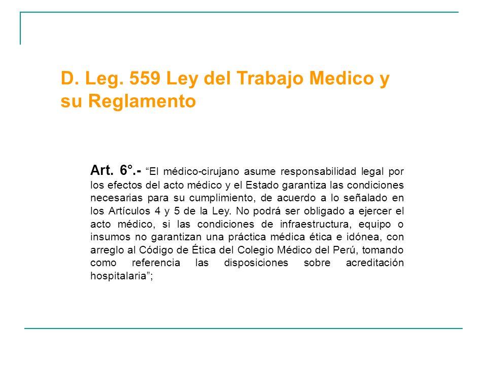 Art. 6°.- El médico-cirujano asume responsabilidad legal por los efectos del acto médico y el Estado garantiza las condiciones necesarias para su cump