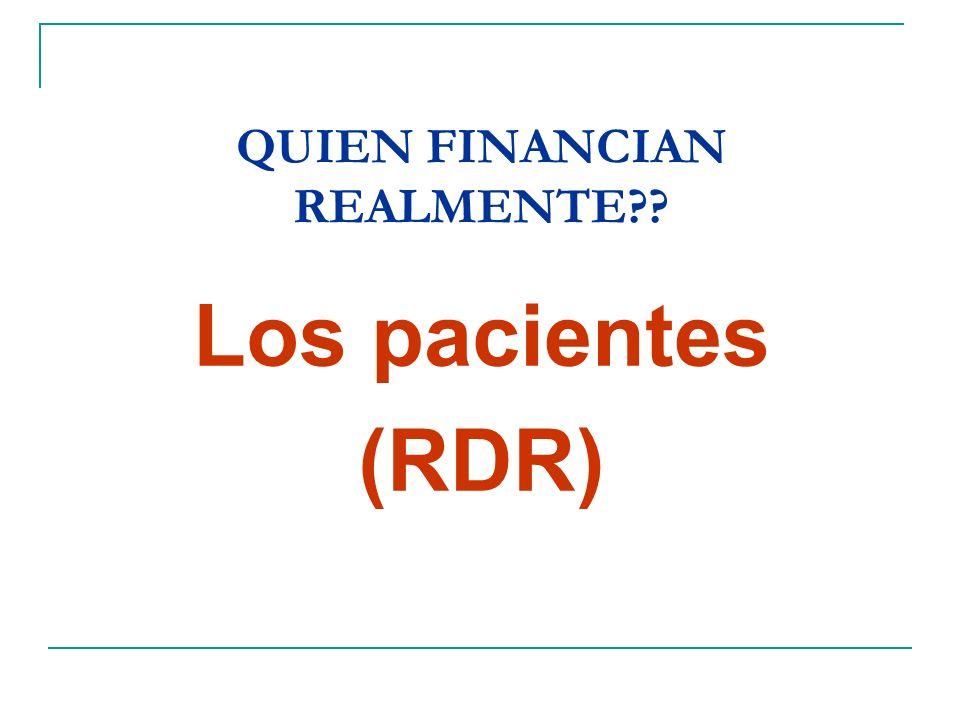 QUIEN FINANCIAN REALMENTE?? Los pacientes (RDR)