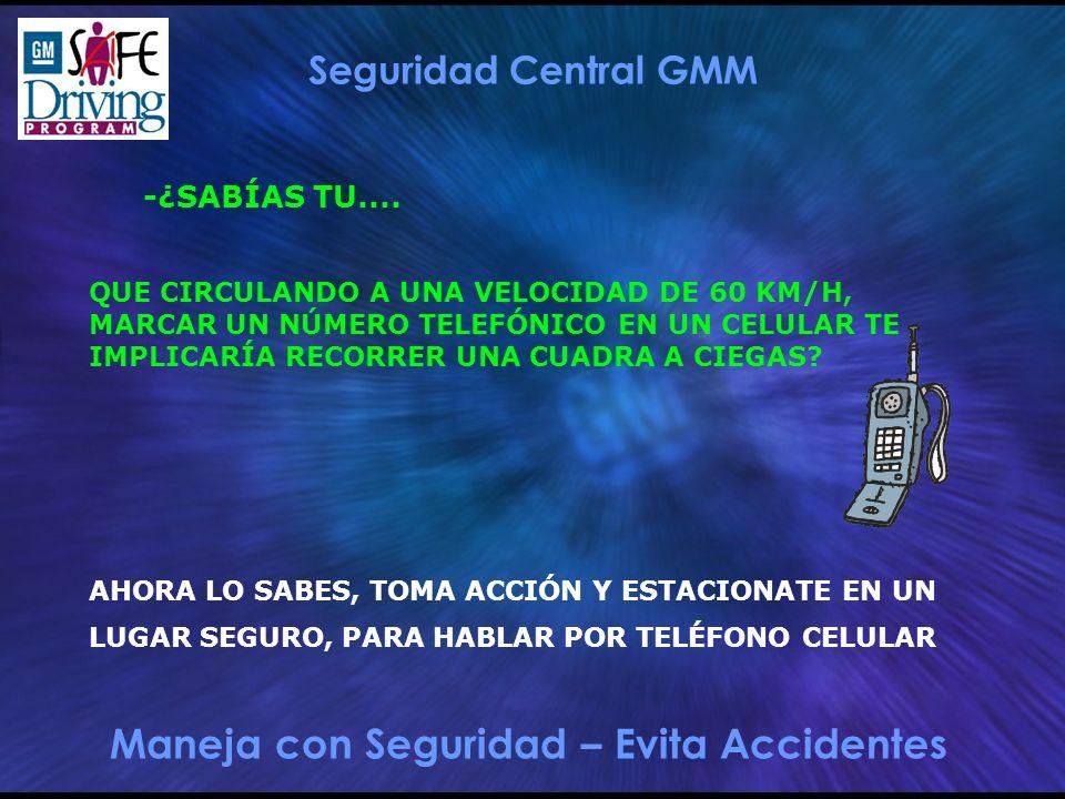 Maneja con Seguridad – Evita Accidentes Seguridad Central GMM -¿SABÍAS TU....