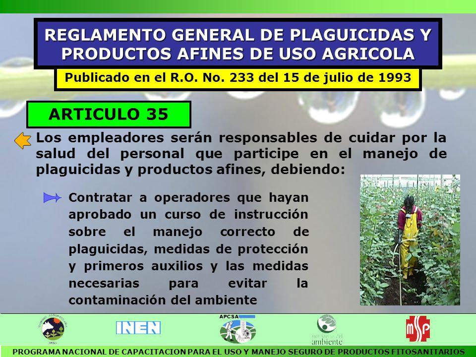 ARTICULO 37 Las personas naturales o jurídicas que manejen plaguicidas son responsables de los desechos de estos productos, los cuales deben recibir un tratamiento previo a la evacuación final de tal manera que los afluentes no sobrepasen los límites permitidos oficialmente.