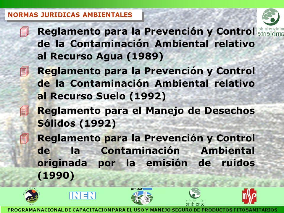 4 Ley de Aguas 4 Ley para la Formulación, Fabricación y Comercialización de Plaguicidas y productos afines de uso agrícola 4 Reglamento de Saneamiento Ambiental Bananero 4 Reglamento de uso y aplicación de plaguicidas en las plantaciones dedicadas al cultivo de flores 4 Régimen para la gestión de productos químicos peligrosos 4 Convenio de Rotterdam 4 Contaminantes Orgánicos Persistentes 4 Convenio de Basilea NORMAS JURIDICAS AMBIENTALES PROGRAMA NACIONAL DE CAPACITACION PARA EL USO Y MANEJO SEGURO DE PRODUCTOS FITOSANITARIOS