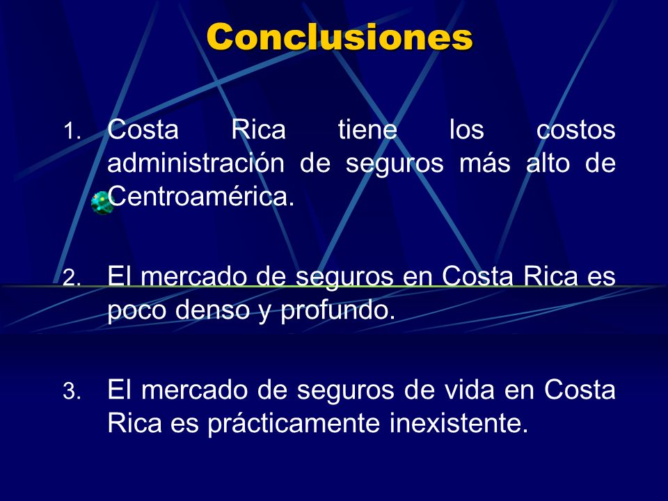 Conclusiones 1. Costa Rica tiene los costos administración de seguros más alto de Centroamérica.